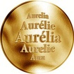 Slovenská jména - Aurélia - velká zlatá medaile 1 Oz