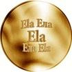 Slovenská jména - Ela - velká zlatá medaile 1 Oz