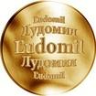 Slovenská jména - Ľudomil - velká zlatá medaile 1 Oz