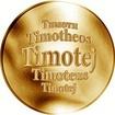 Slovenská jména - Timotej - velká zlatá medaile 1 Oz