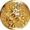 Česká jména - Zoe - velká zlatá medaile 1 Oz