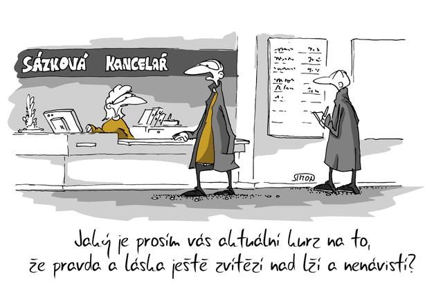 Kreslený vtip: Jaký je prosím vás aktuální kurz na to, že pravda a láska zvítězí nad lží a nenávistí? Autor: Marek Simon