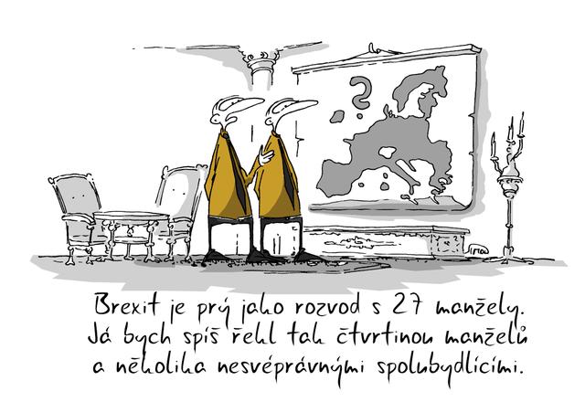 Kreslený vtip: Brexit je prý jako rozvod s 27 manžely. Já bych spíš řekl tak čtvrtinou manželů a několika nesvéprávnými spolubydlícími. Autor: Marek Simon