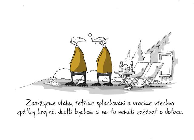 Kreslený vtip: Zadržujeme vláhu, šetříme splachování a vracíme všechno zpátky krajině. Jestli bychom si na to neměli zažádat o dotace. Autor: Marek Simon