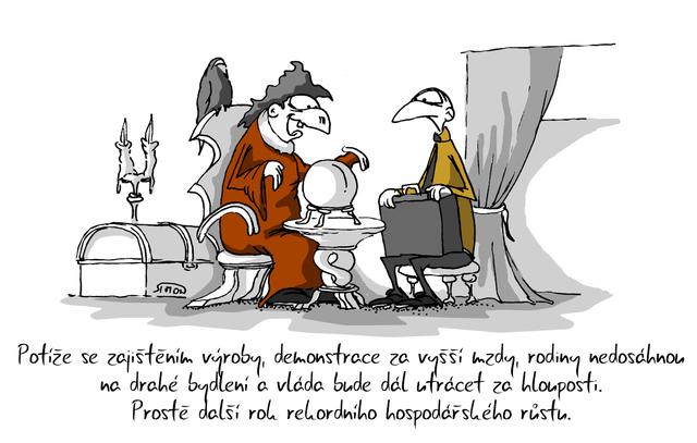 Kreslený vtip: Potíže se zajištěním výroby, demonstrace za vyšší mzdy, rodiny nedosáhnou na drahé bydlení a vláda dál bude utrácet za hlouposti. Prostě další rok rekordního hospodářského růstu. Autor: Marek Simon