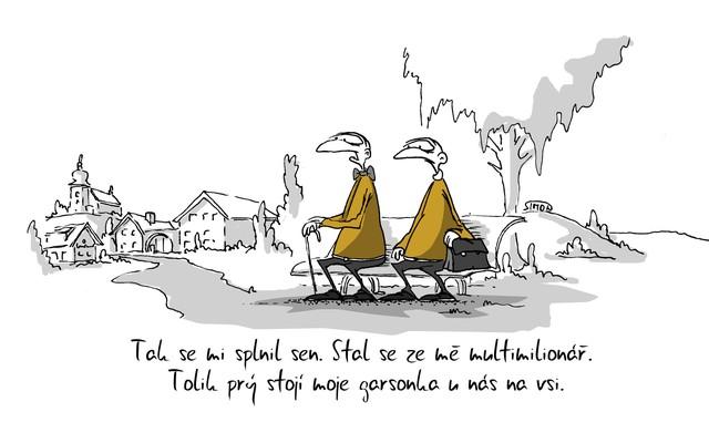 Kreslený vtip: Tak se mi splnil sen. Stal se ze mě multimilionář. Tolik prý stojí moje garsonka u nás na návsi. Autor: Marek Simon