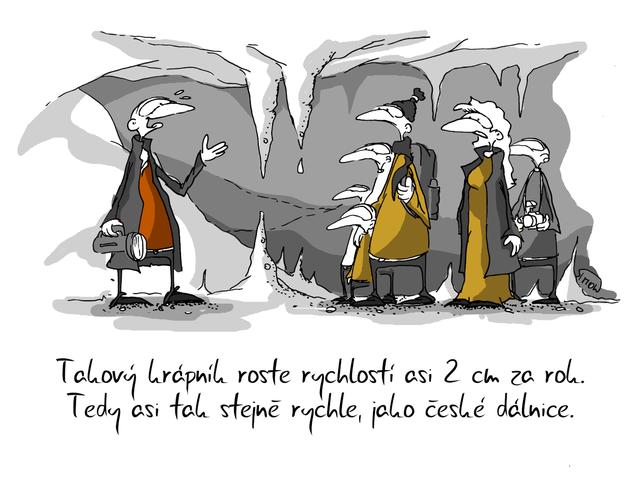 Kreslený vtip: Takový krápník roste rychlostí asi 2 cm za rok. Tedy asi stejně rychle, jako české dálnice. Autor: Marek Simon