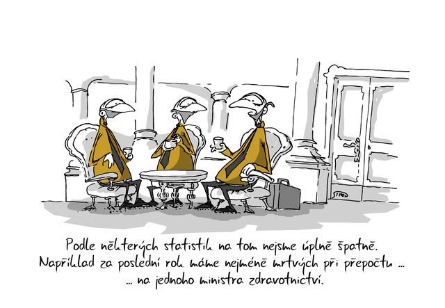 Kreslený vtip: Podle některých statistik na tom nejsme úplně špatně. Například za poslední rok máme nejméně mrtvých při přepočtu ... na jednoho ministra zdravotnictví. Autor: Marek Simon