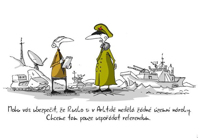 Kreslený vtip: Mohu vás ubezpečit, že Rusko si v Arktidě nedělá žádné územní nároky. Chceme tam pouze uspořádat referendum. Autor: Marek Simon