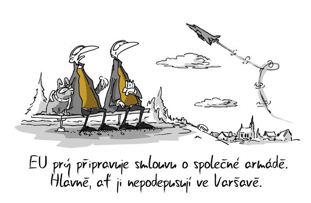 Kreslený vtip: EU prý připravuje smlouvu o společné armádě. Hlavně, ať ji nepodepisují ve Varšavě. Autor: Marek Simon