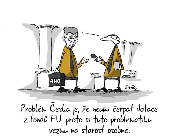 Kreslený vtip: Problém Česka je, že neumí čerpat dotace z fondů EU, proto si tuto problematiku vezmu na starost osobně. Autor: Marek Simon