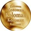 Slovenská jména - Koloman - velká zlatá medaile 1 Oz