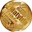 Česká jména - Matylda - velká zlatá medaile 1 Oz